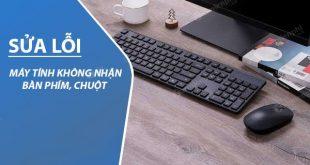 xử lý lỗi máy tính không nhận chuột, bàn phím