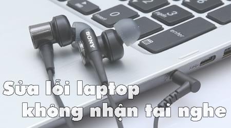 khắc phục lỗi máy tính không nhận tai nghe